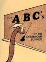 THE ABC'S OF THE EARTHWORM BUSINESS